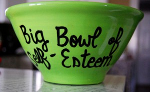 Big bowl of self esteem